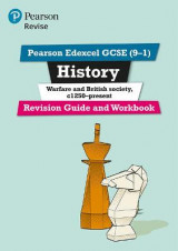 Omslag - Revise Edexcel GCSE (9-1) Warfare and British Society, c1250-present Revision Guide and Workbook