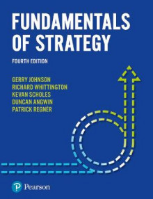 Fundamentals of Strategy av Gerry Johnson, Kevan Scholes, Richard Whittington, Patrick Regner og Duncan Angwin (Heftet)