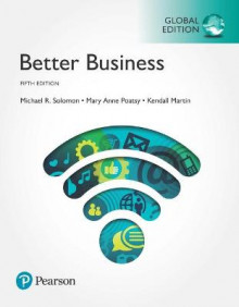 Better Business plus Pearson MyLab Business with Pearson eText, Global Edition av Michael Solomon, Mary Poatsy og Kendall Martin (Blandet mediaprodukt)