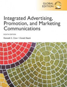 Integrated Advertising, Promotion, and Marketing Communication plus Pearson MyLab Marketing with Pearson eText, Global Edition av Kenneth E. Clow og Donald E. Baack (Blandet mediaprodukt)