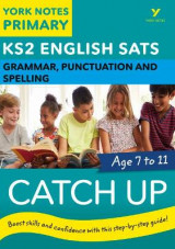 Omslag - English SATs Catch Up Grammar, Punctuation and Spelling: York Notes for KS2
