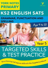 Omslag - English SATs Grammar, Punctuation and Spelling Targeted Skills and Test Practice for Year 5: York Notes for KS2