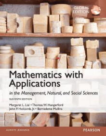 Mathematics with Applications In the Management, Natural and Social Sciences plus Pearson MyLab Mathematics with Pearson eText, Global Edition av Margeret L. Lial, Thomas W. Hungerford og John P. Holcomb (Blandet mediaprodukt)