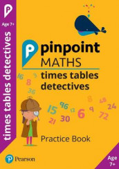 Pinpoint Maths Times Tables Detectives Year 3 av Hilary Koll og Steve Mills (Heftet)