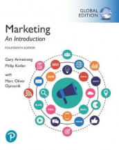 Marketing: An Introduction plus Pearson MyLab Marketing with Pearson eText, Global Edition av Gary Armstrong, Philip Kotler og Marc Oliver Opresnik (Blandet mediaprodukt)