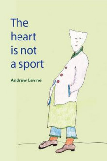 The Heart Is Not A Sport av Andrew Levine (Heftet)