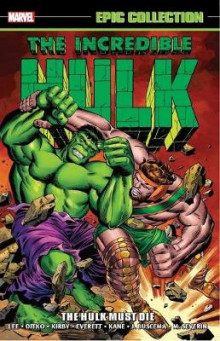 Incredible Hulk Epic Collection: The Hulk Must Die av Stan Lee (Heftet)