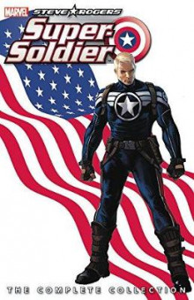 Steve Rogers: Super-soldier - The Complete Collection av Ed Brubaker og James Asmus (Heftet)