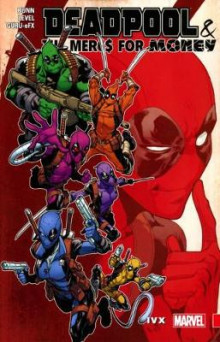 Deadpool & the Mercs for Money Vol. 2: IVX av Cullen Bunn, Gerry Duggan og Brian Posehn (Heftet)