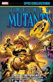 New Mutants Epic Collection: Curse Of The Valkyries av Chris Claremont og Louise Simonson (Heftet)