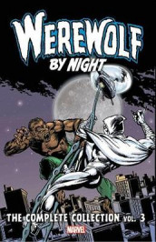 Werewolf By Night: The Complete Collection Vol. 3 av Bill Mantlo, Doug Moench og Marv Wolfman (Heftet)