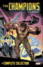 Champions Classic: The Complete Collection av Chris Claremont, Tony Isabella og Bill Mantlo (Heftet)