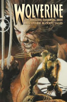 Wolverine: The Amazing Immortal Man And Other Bloody Tales av Dean Motter, Zeb Wells og Rick Spears (Heftet)