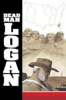 Dead Man Logan Vol. 2: Welcome Back, Logan av Ed Brisson (Heftet)