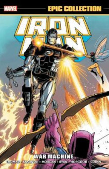 Iron Man Epic Collection: War Machine av Len Kaminski, Roy Thomas og Danny Fingeroth (Heftet)