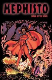 Mephisto: Speak Of The Devil av John Byrne, Tom DeFalco og Stan Lee (Heftet)