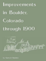 Omslag - Improvements in Boulder, Colorado Through 1900