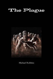 The Plague av Michael Robbins (Heftet)