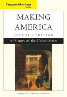 Cengage Advantage Books: Making America av Kathleen M. Bailey, Andy Curtis, Carol Berkin, Christopher Miller, Robert W. Cherny og James Gormly (Heftet)