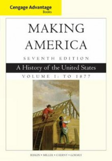 Cengage Advantage Books: Making America: To 1877 Volume 1 av Carol Berkin, Christopher Miller, Robert W. Cherny og James Gormly (Heftet)