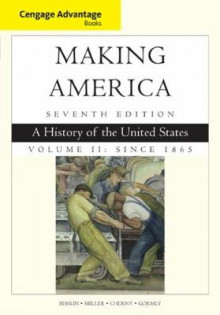 Cengage Advantage Books: Making America, Volume 2 Since 1865 av Carol Berkin, Christopher Miller, Robert W. Cherny og James Gormly (Heftet)