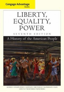 Cengage Advantage Books: Liberty, Equality, Power av Norman Rosenberg, Paul Johnson, James McPherson, Alice Fahs, Pekka Hamalainen, Denver Brunsman, Emily S. Rosenberg, Gary Gerstle og John M. Murrin (Heftet)