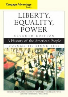 Cengage Advantage Books: Liberty, Equality, Power: Since 1863 Volume 2 av Norman Rosenberg, Paul Johnson, James McPherson, Alice Fahs, Pekka Hamalainen, Denver Brunsman, Emily S. Rosenberg, Gary Gerstle og John M. Murrin (Heftet)