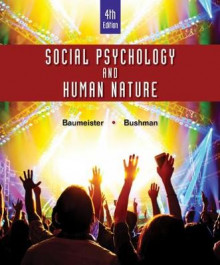 Social Psychology and Human Nature av Roy F. Baumeister og Brad Bushman (Innbundet)