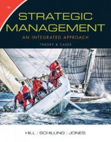 Strategic Management: Theory & Cases av Charles Hill, Gareth Jones og Melissa Schilling (Innbundet)