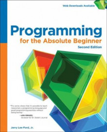 Programming for the Absolute Beginner av Jerry Lee Ford (Heftet)
