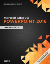Shelly Cashman Series (R) Microsoft (R) Office 365 & PowerPoint 2016 av Susan Sebok (Heftet)