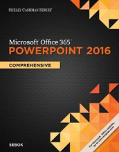 Shelly Cashman Series Microsoft (R)Office 365 & PowerPoint (R) 2016: Comprehensive av Susan Sebok (Heftet)