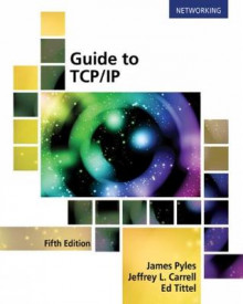 Guide to TCP-IP av Ed Tittel, Jeffrey Carrell og James Pyles (Heftet)