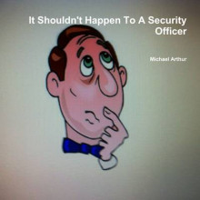 It Shouldn't Happen to A Security Officer av Michael Arthur (Heftet)