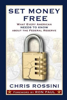 Set Money Free: What Every American Needs to Know About the Federal Reserve av Chris Rossini og Ron Paul (Heftet)