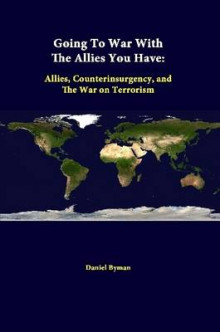 Going to War with the Allies You Have: Allies, Counterinsurgency, and the War on Terrorism av Daniel Byman og Strategic Studies Institute (Heftet)