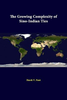 The Growing Complexity of Sino-Indian Ties av Strategic Studies Institute og Harsh V. Pant (Heftet)