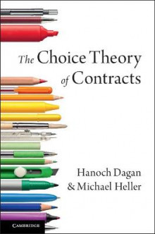 The Choice Theory of Contracts av Hanoch Dagan og Michael Heller (Heftet)