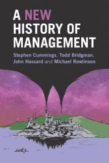 A New History of Management av Stephen Cummings, Todd Bridgman, John Hassard og Michael Rowlinson (Heftet)