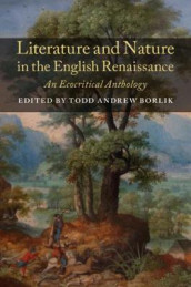 Literature and Nature in the English Renaissance (Innbundet)