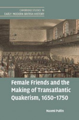 Omslag - Female Friends and the Making of Transatlantic Quakerism, 1650-1750