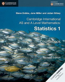 Cambridge International AS and A Level Mathematics: Revised Edition Statistics 1 Coursebook av Steve Dobbs, Jane Miller og Julian Gilbey (Heftet)