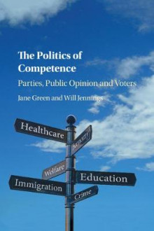The Politics of Competence av Jane Green og Will Jennings (Heftet)