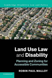Land Use Law and Disability av Robin Paul Malloy (Heftet)