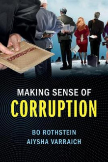 Making Sense of Corruption av Bo Rothstein og Aiysha Varraich (Heftet)