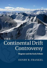 Omslag - The Continental Drift Controversy: Volume 1, Wegener and the Early Debate