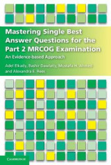 Omslag - Mastering Single Best Answer Questions for the Part 2 MRCOG Examination