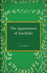 Omslag - The Agamemnon of Aeschylus