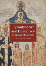 Omslag - Byzantine Art and Diplomacy in an Age of Decline
