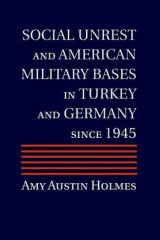 Omslag - Social Unrest and American Military Bases in Turkey and Germany Since 1945